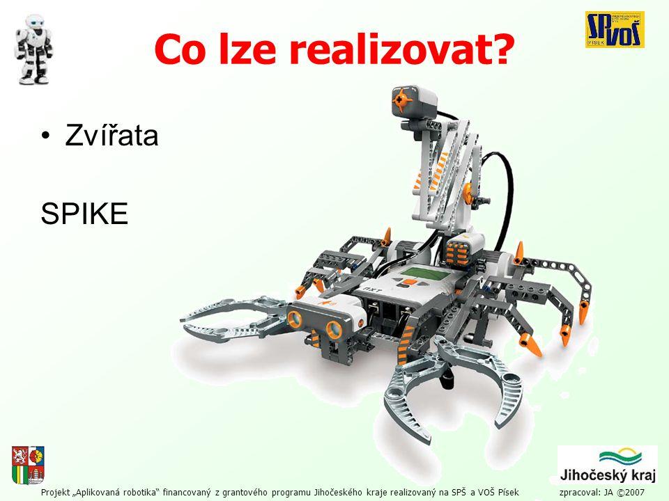 """Projekt """"Aplikovaná robotika"""" financovaný z grantového programu Jihočeského kraje realizovaný na SPŠ a VOŠ Písek zpracoval: JA ©2007 Co lze realizovat"""