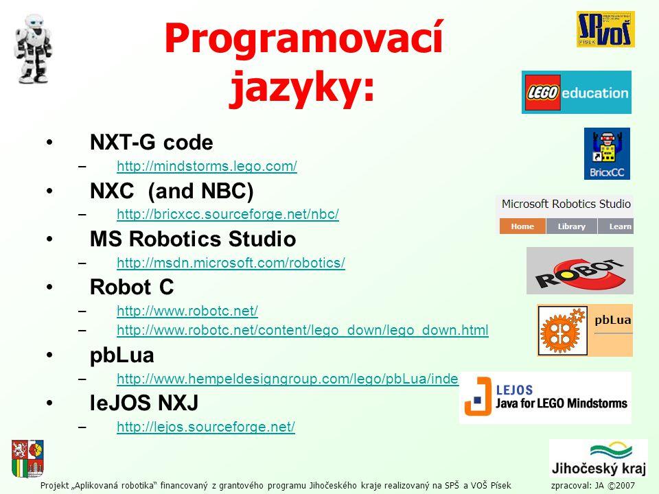 """Projekt """"Aplikovaná robotika"""" financovaný z grantového programu Jihočeského kraje realizovaný na SPŠ a VOŠ Písek zpracoval: JA ©2007 Programovací jazy"""