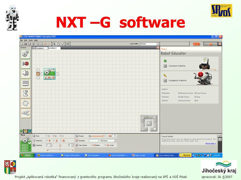 """Projekt """"Aplikovaná robotika"""" financovaný z grantového programu Jihočeského kraje realizovaný na SPŠ a VOŠ Písek zpracoval: JA ©2007 NXT –G software"""