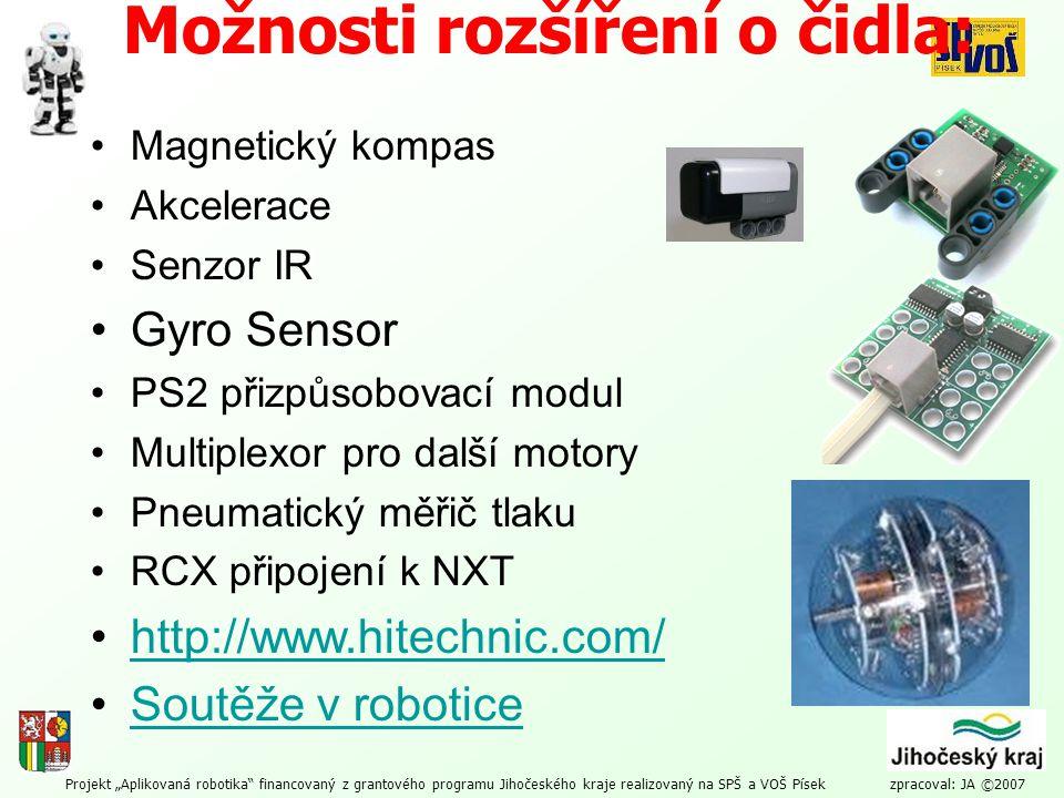 """Projekt """"Aplikovaná robotika"""" financovaný z grantového programu Jihočeského kraje realizovaný na SPŠ a VOŠ Písek zpracoval: JA ©2007 Možnosti rozšířen"""
