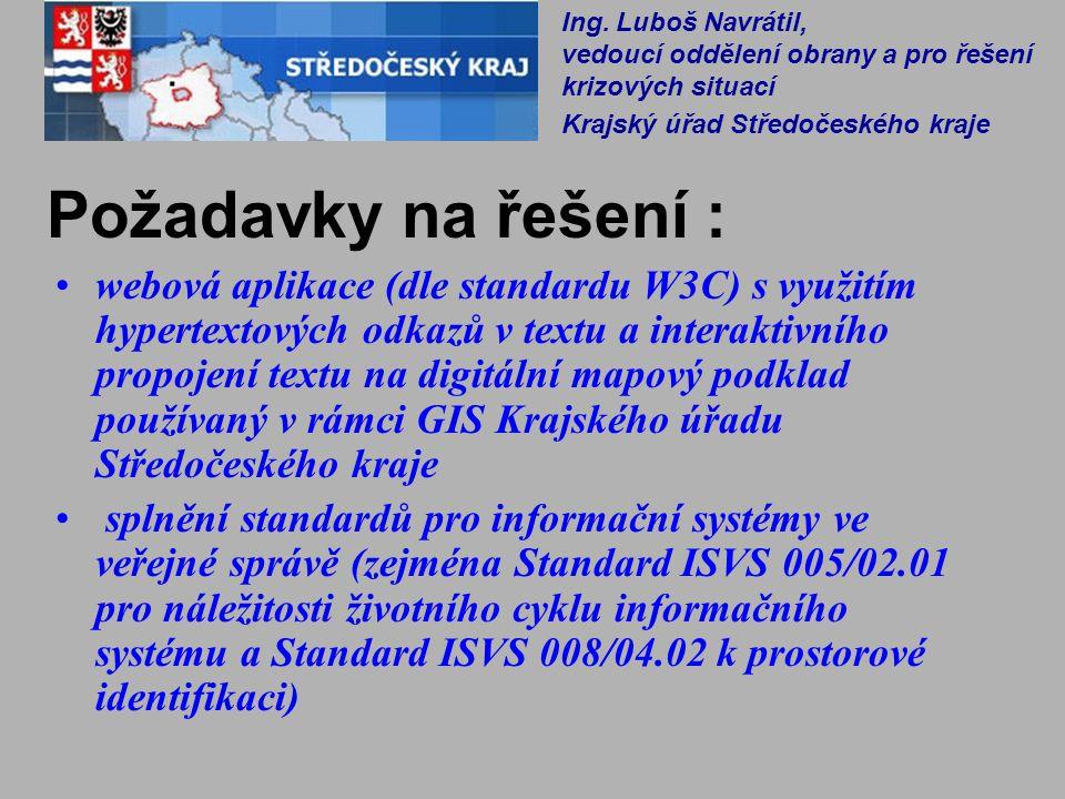 Požadavky na řešení : webová aplikace (dle standardu W3C) s využitím hypertextových odkazů v textu a interaktivního propojení textu na digitální mapov