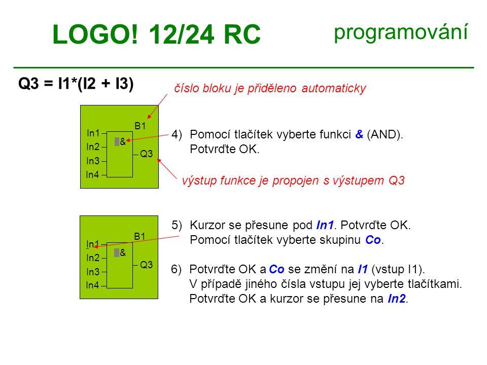 LOGO.12/24 RC programování Q3 = I1*(I2 + I3) 7)Vyberte skupinu GF.