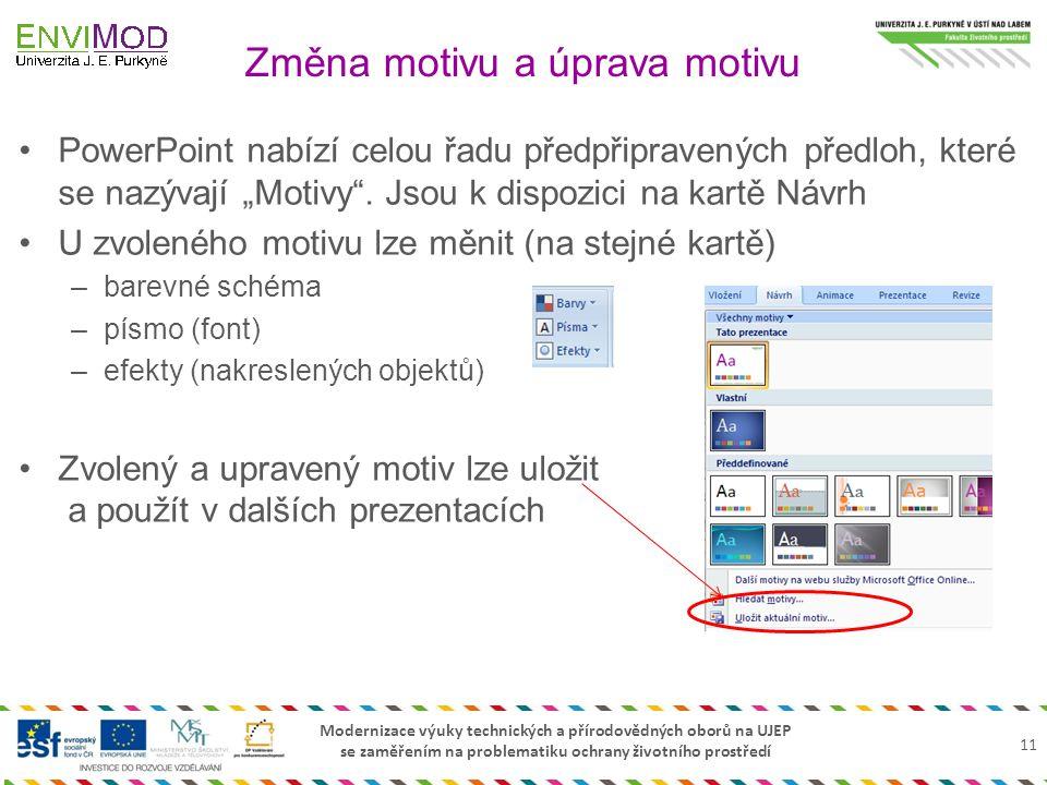 Modernizace výuky technických a přírodovědných oborů na UJEP se zaměřením na problematiku ochrany životního prostředí PowerPoint nabízí celou řadu pře