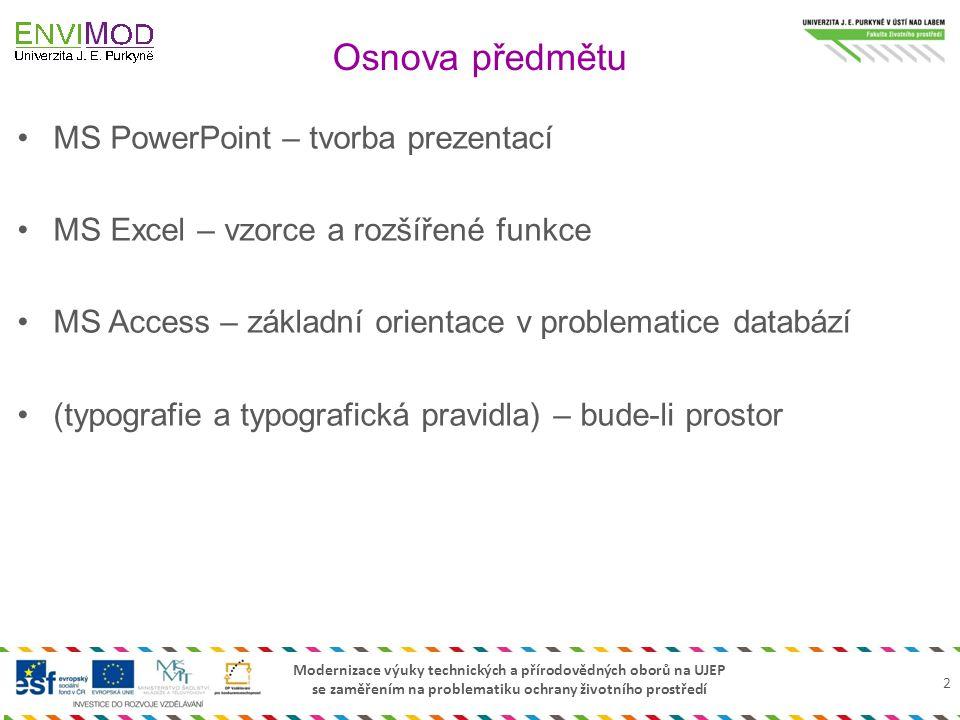 Modernizace výuky technických a přírodovědných oborů na UJEP se zaměřením na problematiku ochrany životního prostředí MS PowerPoint – tvorba prezentac