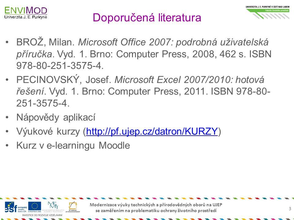 Modernizace výuky technických a přírodovědných oborů na UJEP se zaměřením na problematiku ochrany životního prostředí BROŽ, Milan. Microsoft Office 20