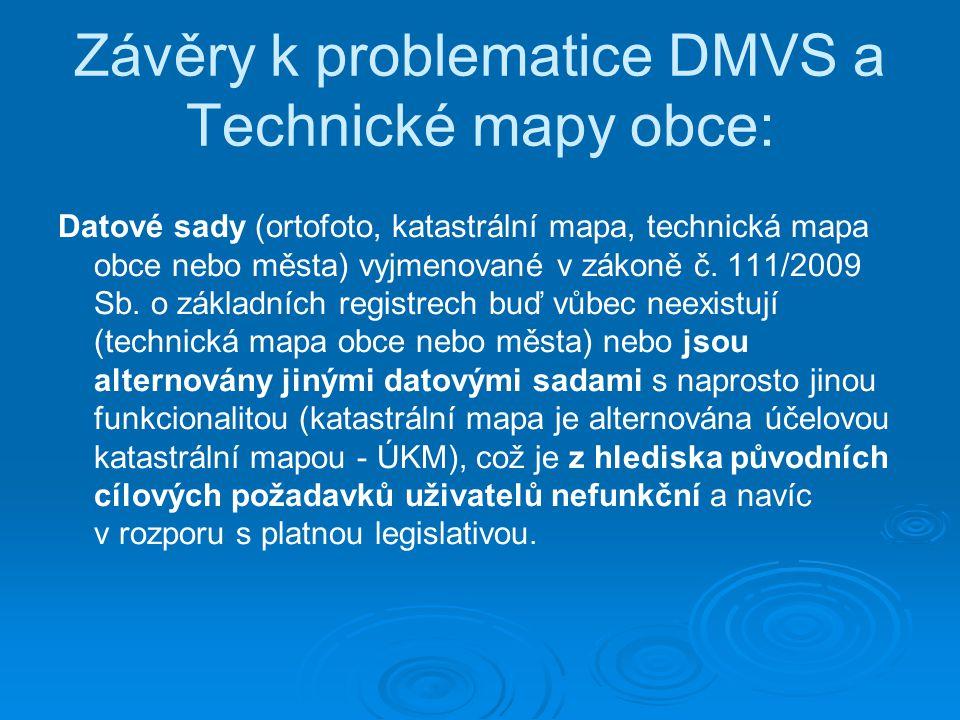 Závěry k problematice DMVS a Technické mapy obce: Datové sady (ortofoto, katastrální mapa, technická mapa obce nebo města) vyjmenované v zákoně č. 111