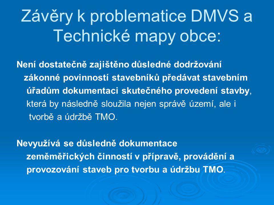 Závěry k problematice DMVS a Technické mapy obce: Není dostatečně zajištěno důsledné dodržování zákonné povinností stavebníků předávat stavebním úřadů