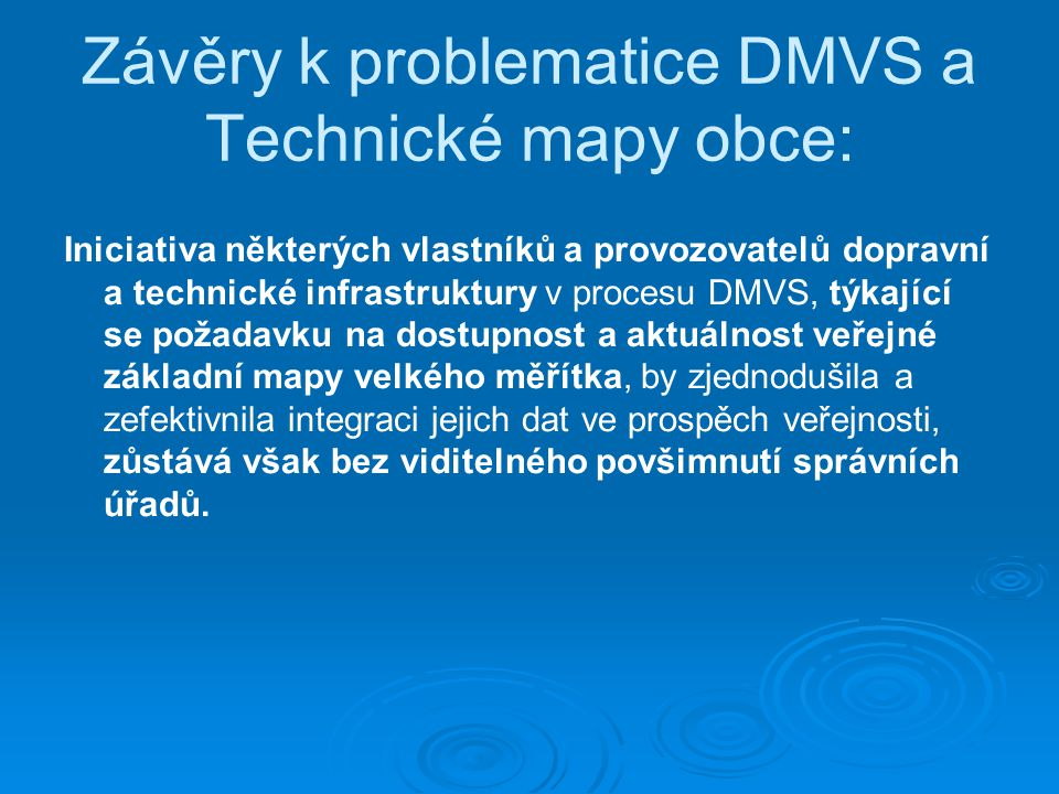 Závěry k problematice DMVS a Technické mapy obce: Iniciativa některých vlastníků a provozovatelů dopravní a technické infrastruktury v procesu DMVS, t