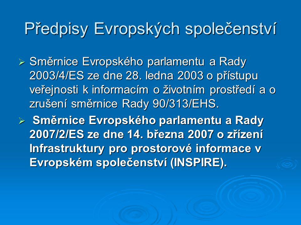 Předpisy Evropských společenství  Směrnice Evropského parlamentu a Rady 2003/4/ES ze dne 28. ledna 2003 o přístupu veřejnosti k informacím o životním