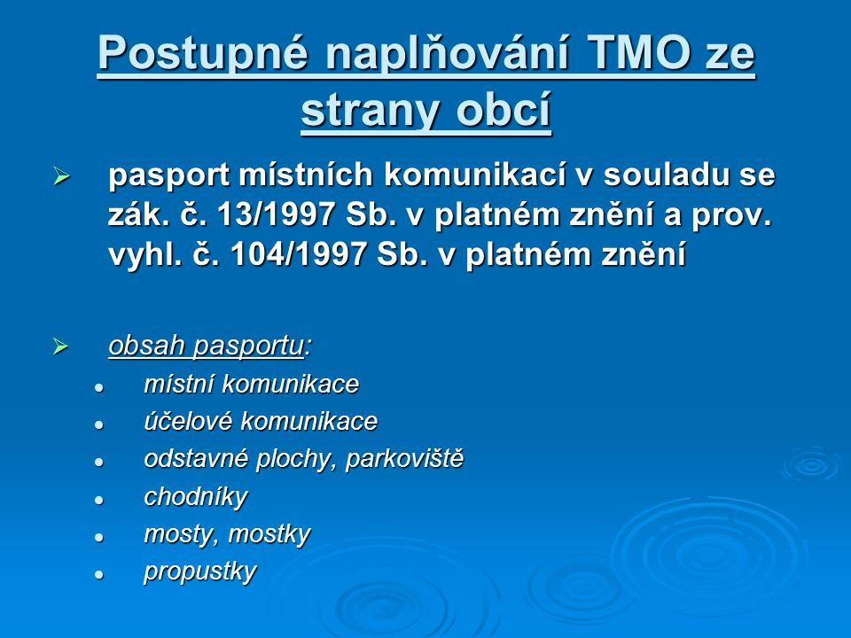 Postupné naplňování TMO ze strany obcí  pasport místních komunikací v souladu se zák. č. 13/1997 Sb. v platném znění a prov. vyhl. č. 104/1997 Sb. v
