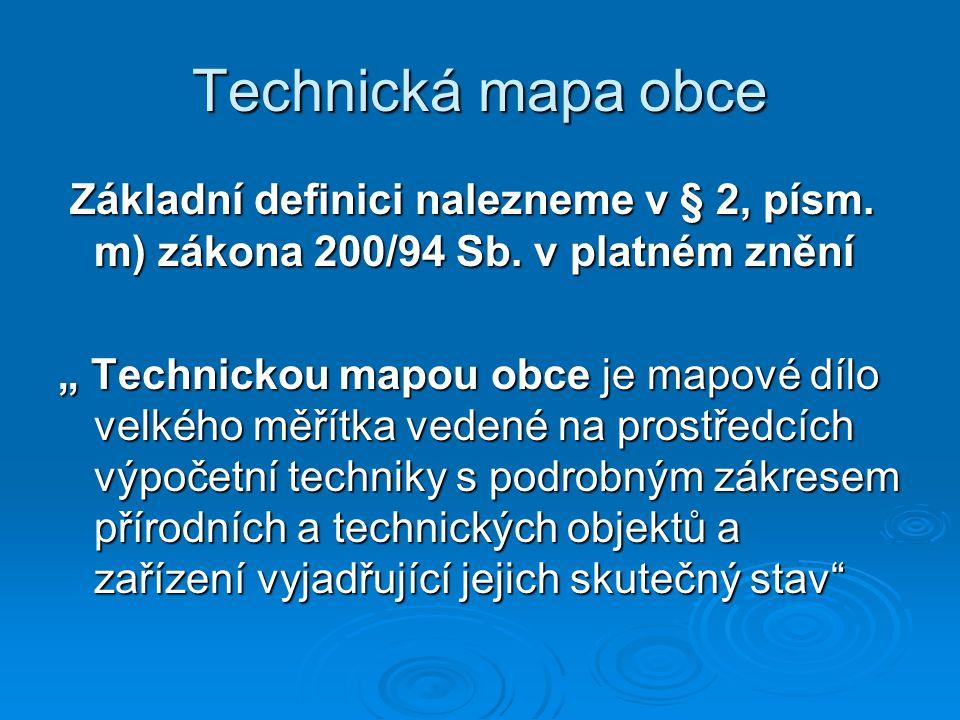 Technická mapa obce Základní definici nalezneme v § 2, písm. m) zákona 200/94 Sb. v platném znění Základní definici nalezneme v § 2, písm. m) zákona 2