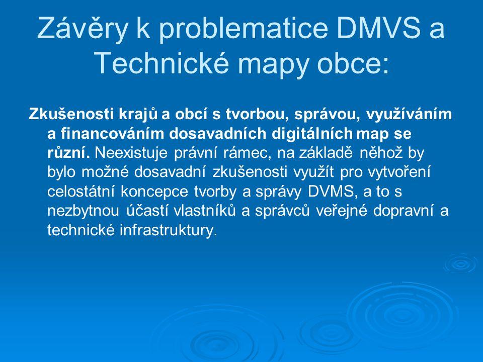 Závěry k problematice DMVS a Technické mapy obce: Zkušenosti krajů a obcí s tvorbou, správou, využíváním a financováním dosavadních digitálních map se