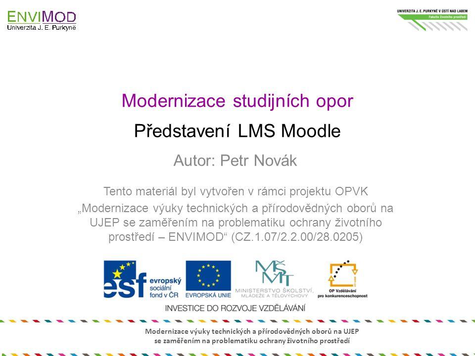 Modernizace výuky technických a přírodovědných oborů na UJEP se zaměřením na problematiku ochrany životního prostředí Modernizace studijních opor Před