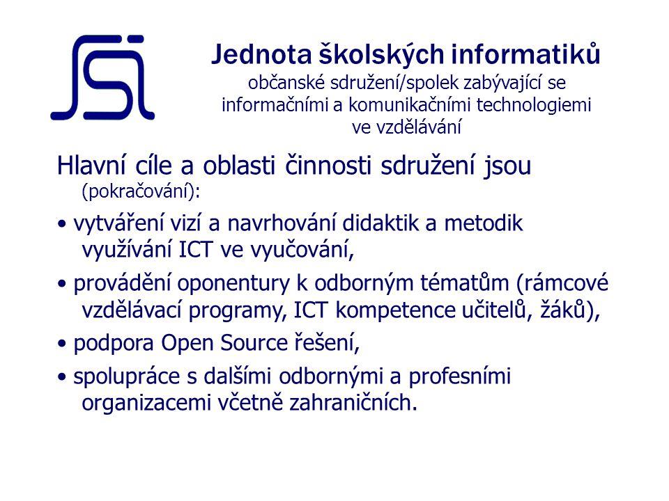 Hlavní cíle a oblasti činnosti sdružení jsou (pokračování): vytváření vizí a navrhování didaktik a metodik využívání ICT ve vyučování, provádění oponentury k odborným tématům (rámcové vzdělávací programy, ICT kompetence učitelů, žáků), podpora Open Source řešení, spolupráce s dalšími odbornými a profesními organizacemi včetně zahraničních.
