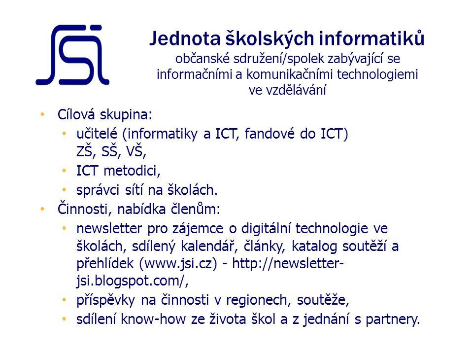 Cílová skupina: učitelé (informatiky a ICT, fandové do ICT) ZŠ, SŠ, VŠ, ICT metodici, správci sítí na školách.