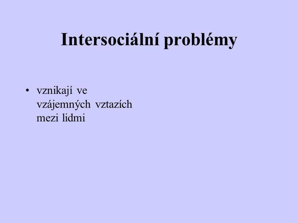 Intersociální problémy vznikají ve vzájemných vztazích mezi lidmi