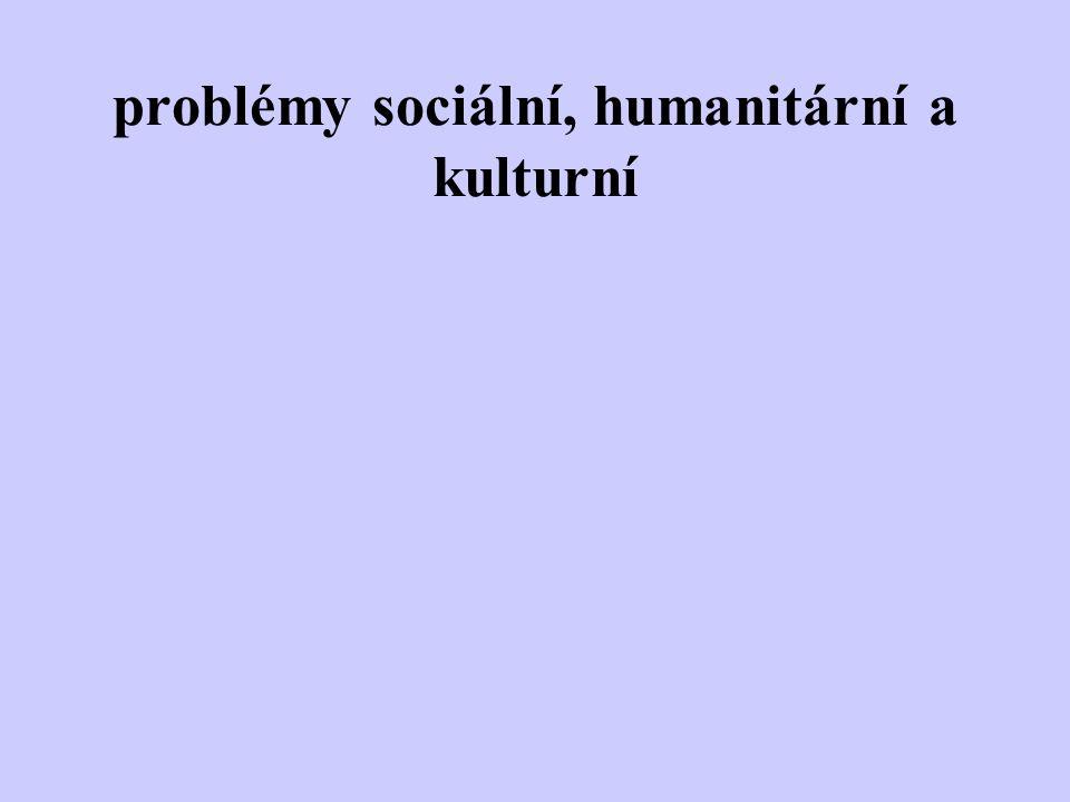 problémy sociální, humanitární a kulturní