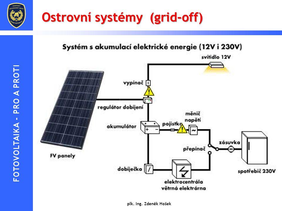 Ostrovní systémy (grid-off) Jedná se o systémy sloužící pro výrobu elektrické energie pro účely zásobování staveb, u kterých není vybudována anebo nen