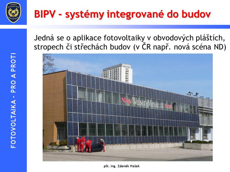 BIPV - systémy integrované do budov Jedná se o aplikace fotovoltaiky v obvodových pláštích, stropech či střechách budov (v ČR např. nová scéna ND) plk
