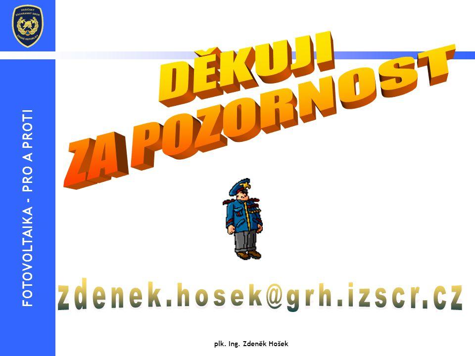 plk. Ing. Zdeněk Hošek FOTOVOLTAIKA - PRO A PROTI
