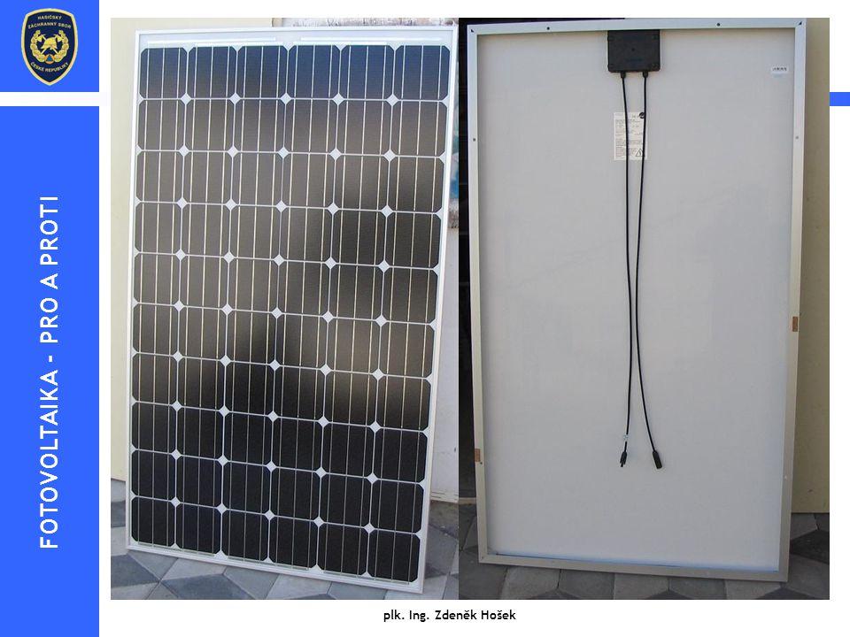 Fotovoltaické panely plk. Ing. Zdeněk Hošek Fotovoltaické panely se skládají ze základních jednotek - solárních článků (velkoplošných diod alespoň s j