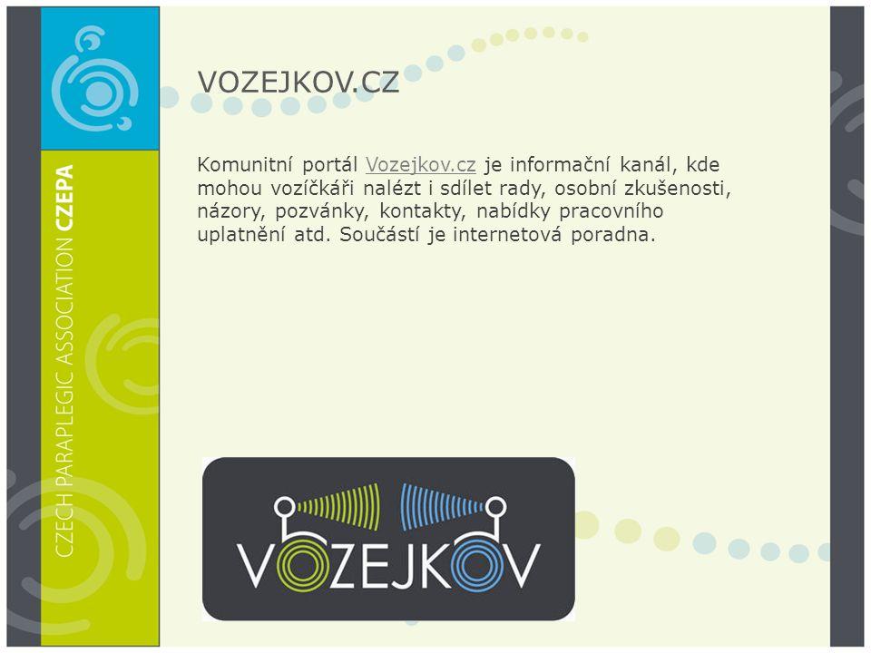 VOZEJKOV.CZ Komunitní portál Vozejkov.cz je informační kanál, kde mohou vozíčkáři nalézt i sdílet rady, osobní zkušenosti, názory, pozvánky, kontakty, nabídky pracovního uplatnění atd.