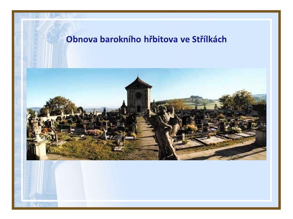 Obnova barokního hřbitova ve Střílkách