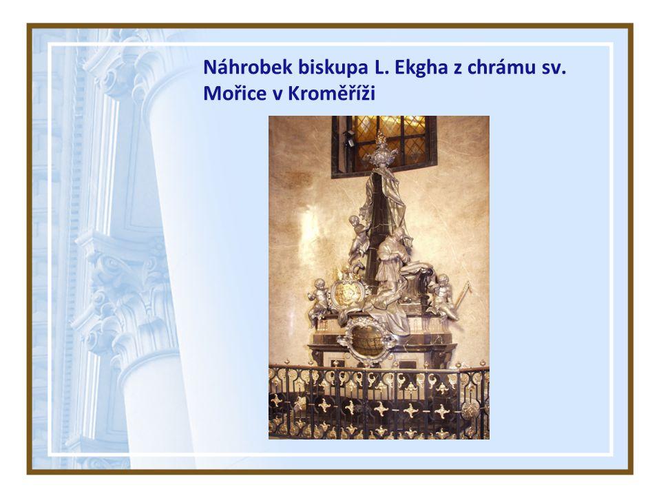 Náhrobek biskupa L. Ekgha z chrámu sv. Mořice v Kroměříži