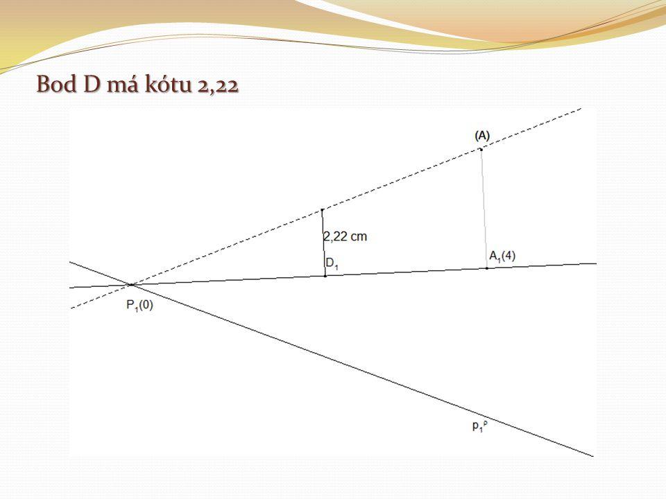 Bod D má kótu 2,22