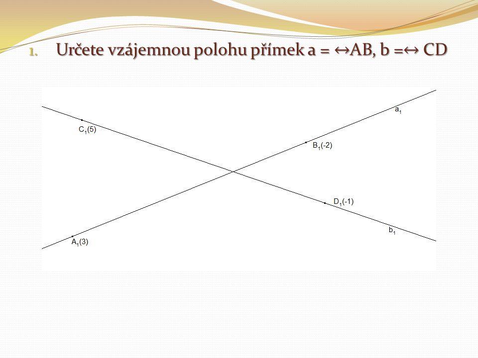 Jedná se o mimoběžky, bod který by mohl být průsečík, má na každé přímce jinou kótu