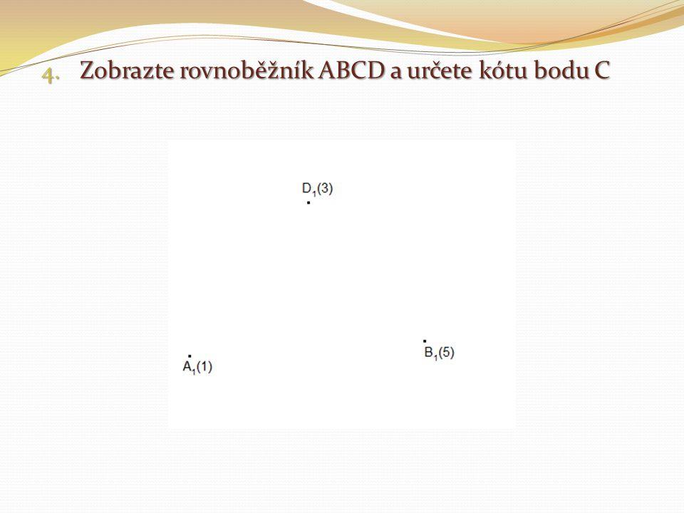 4. Zobrazte rovnoběžník ABCD a určete kótu bodu C