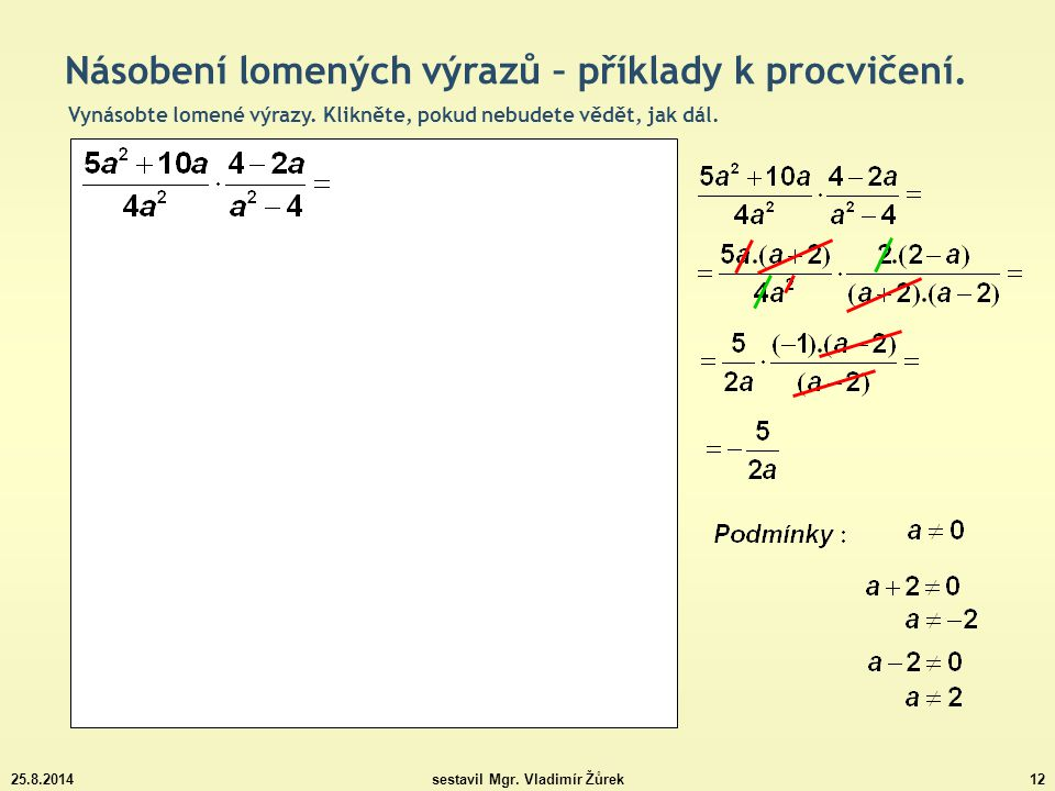 25.8.2014sestavil Mgr.Vladimír Žůrek12 Násobení lomených výrazů – příklady k procvičení.