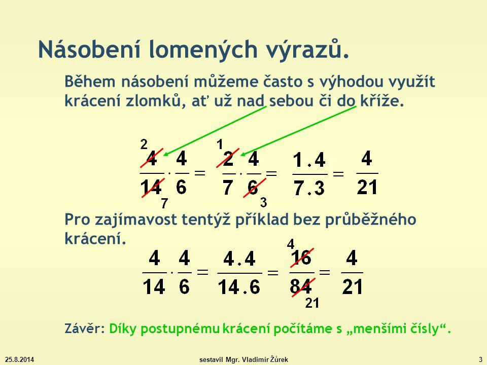 25.8.2014sestavil Mgr.Vladimír Žůrek3 Násobení lomených výrazů.