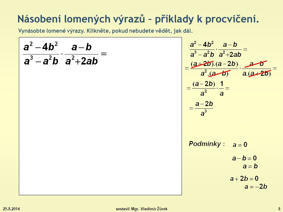 25.8.2014sestavil Mgr.Vladimír Žůrek9 Násobení lomených výrazů – příklady k procvičení.