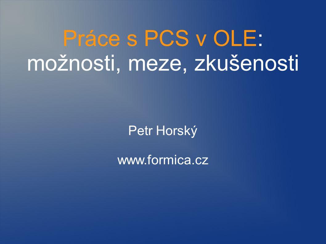 Práce s PCS v OLE: možnosti, meze, zkušenosti Oblasti užití OLE (překrývají se navzájem): ad hoc aplikace vývoj utilit a nástrojů vývoj PC Schematicu