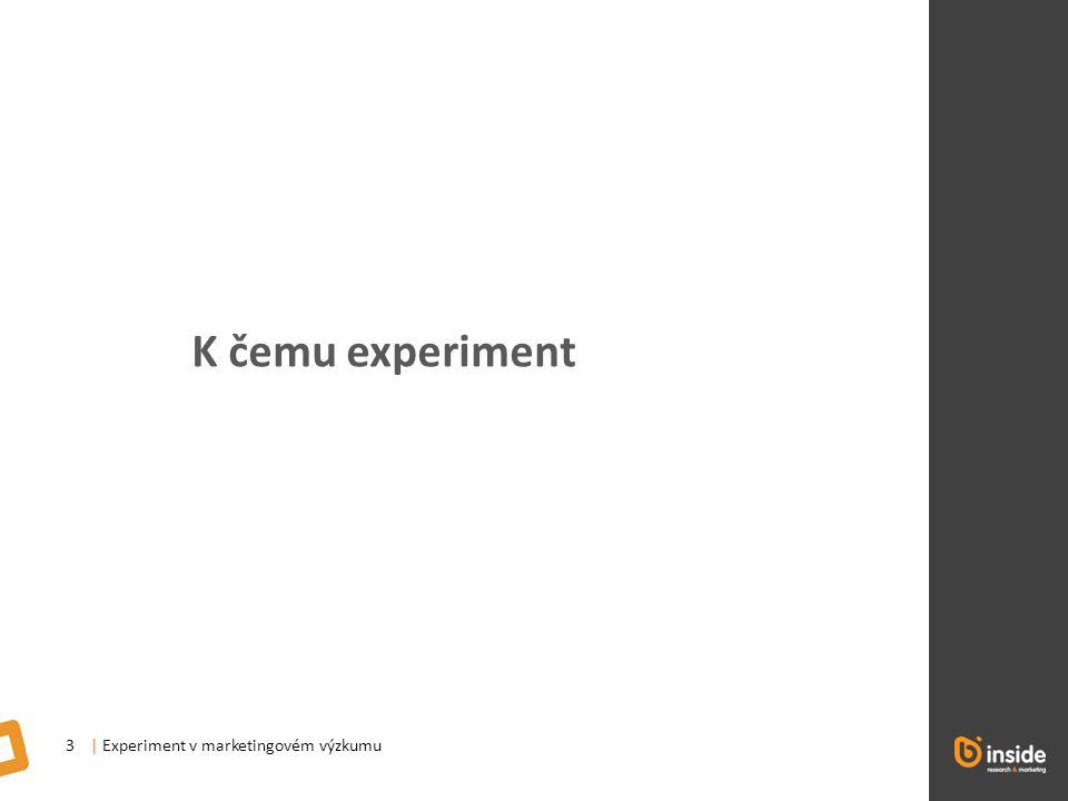 | Experiment v marketingovém výzkumu3 K čemu experiment