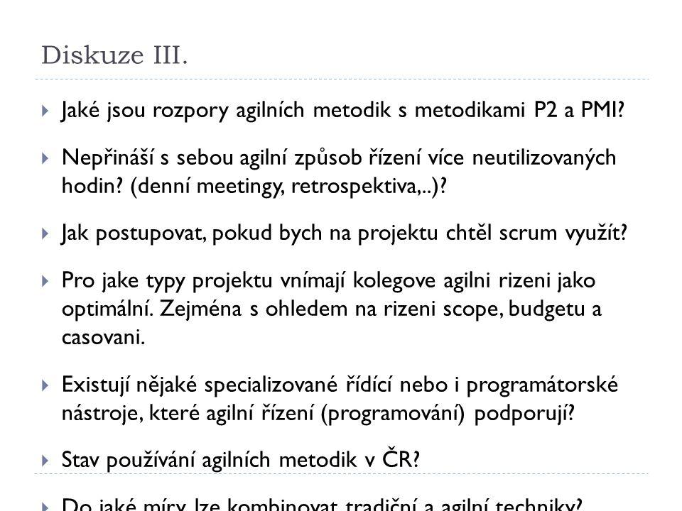 Diskuze III. 6.10.201230  Jaké jsou rozpory agilních metodik s metodikami P2 a PMI.