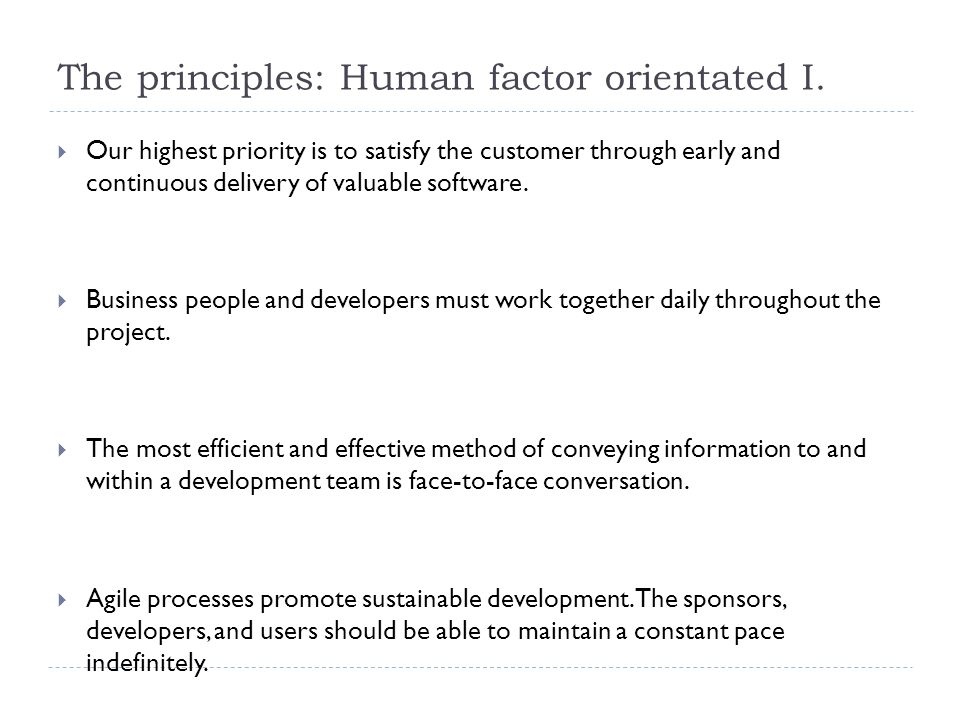 The principles: Human factor orientated II.