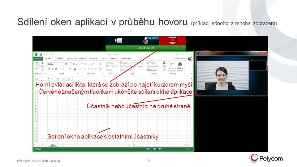 © Polycom, Inc. All rights reserved.16 Sdílení oken aplikací v průběhu hovoru (příklad jednoho z mnoha zobrazení) Horní ovládací lišta, která se zobra
