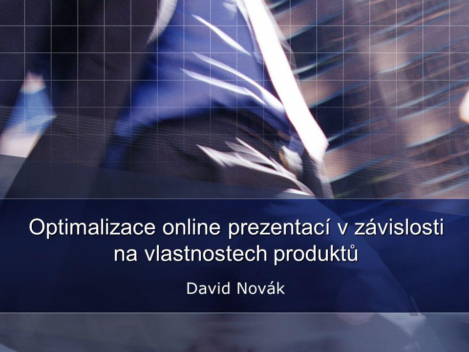 Optimalizace online prezentací v závislosti na vlastnostech produktů David Novák