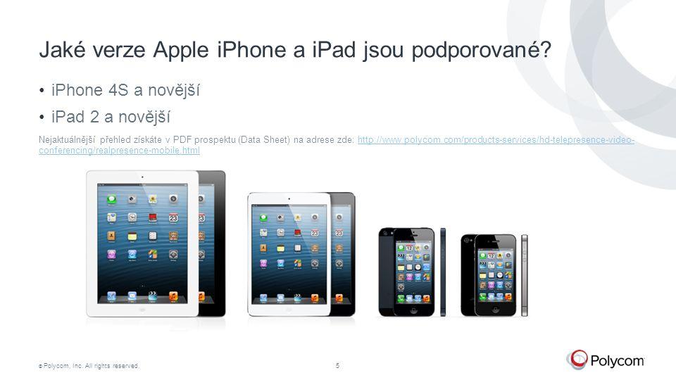 © Polycom, Inc.All rights reserved.5 Jaké verze Apple iPhone a iPad jsou podporované.