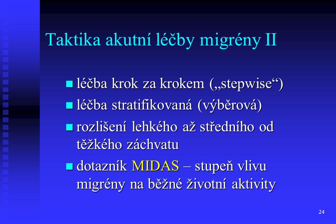 """24 Taktika akutní léčby migrény II léčba krok za krokem (""""stepwise"""") léčba krok za krokem (""""stepwise"""") léčba stratifikovaná (výběrová) léčba stratifik"""