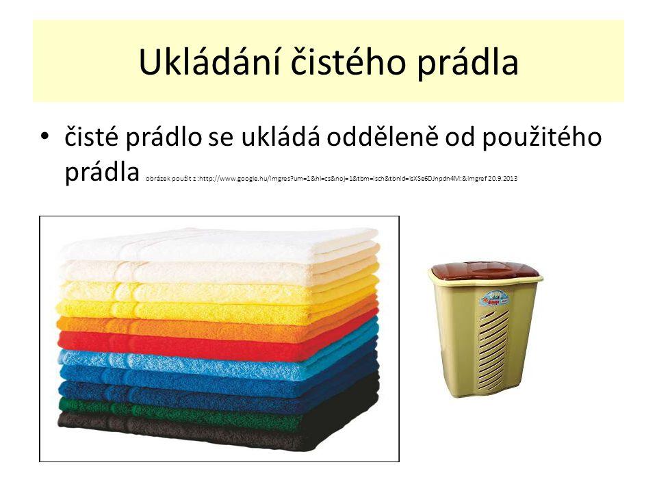 Ukládání čistého prádla čisté prádlo se ukládá odděleně od použitého prádla obrázek použit z :http://www.google.hu/imgres um=1&hl=cs&noj=1&tbm=isch&tbnid=isXSe6DJnpdn4M:&imgref 20.9.2013