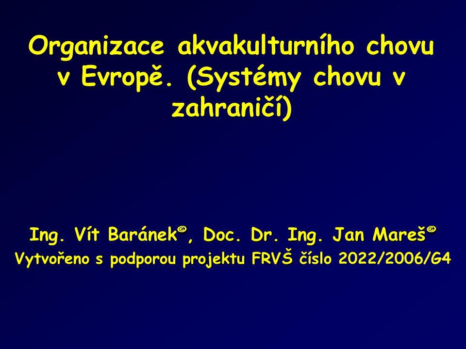 Organizace akvakulturního chovu v Evropě.(Systémy chovu v zahraničí) ©, Doc.