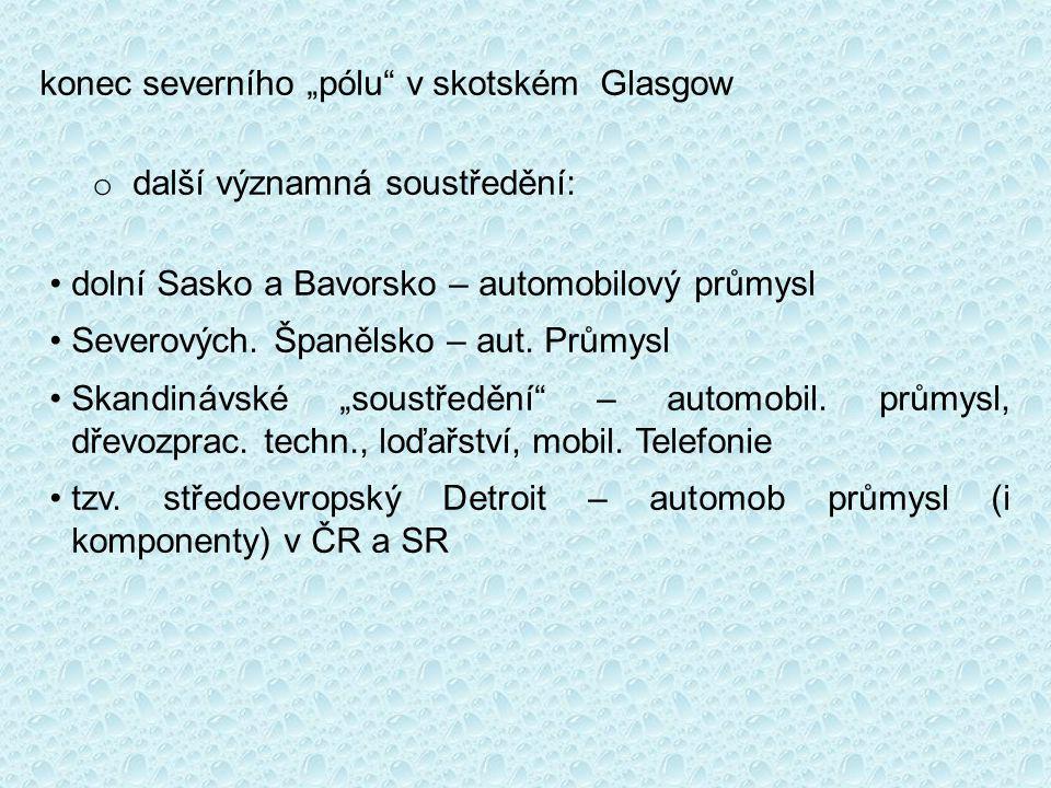 """konec severního """"pólu v skotském Glasgow o další významná soustředění: dolní Sasko a Bavorsko – automobilový průmysl Severových."""