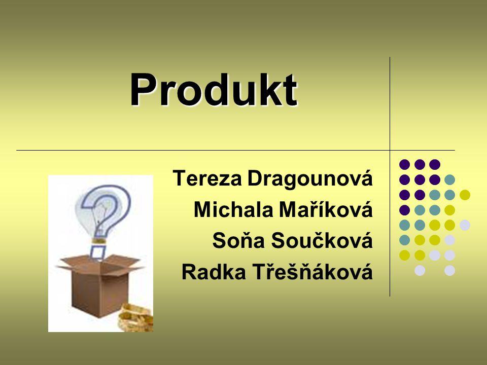 Produkt Tereza Dragounová Michala Maříková Soňa Součková Radka Třešňáková