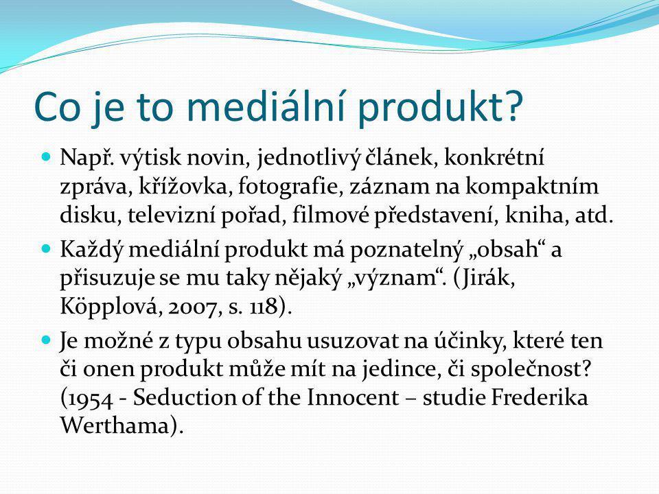 Co je to mediální produkt? Např. výtisk novin, jednotlivý článek, konkrétní zpráva, křížovka, fotografie, záznam na kompaktním disku, televizní pořad,