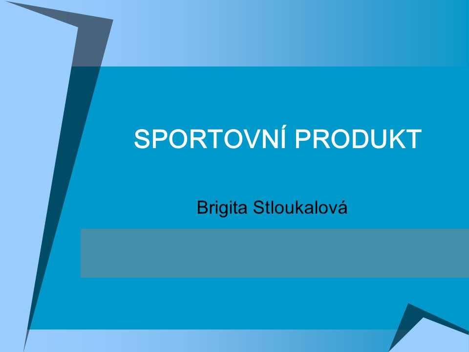 SPORTOVNÍ PRODUKT Brigita Stloukalová