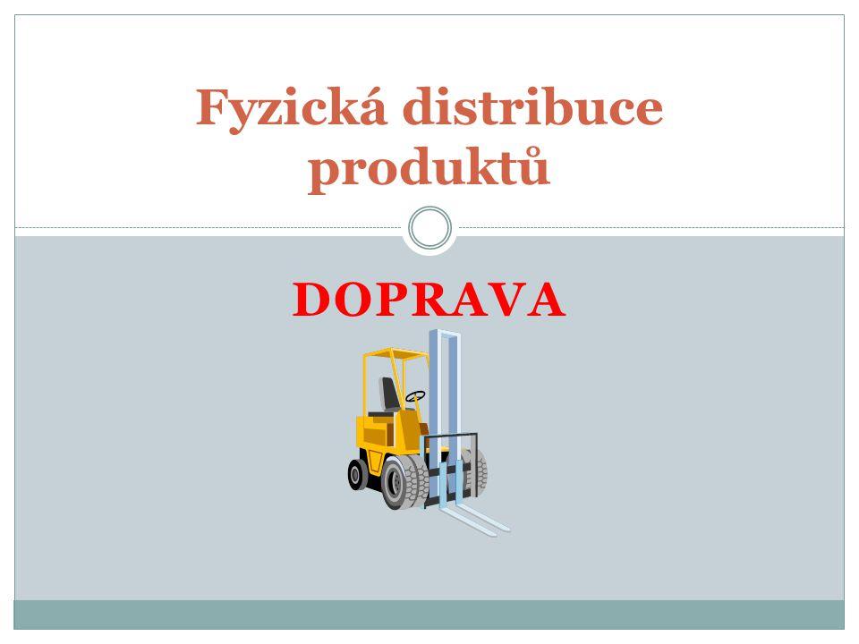 DOPRAVA Fyzická distribuce produktů