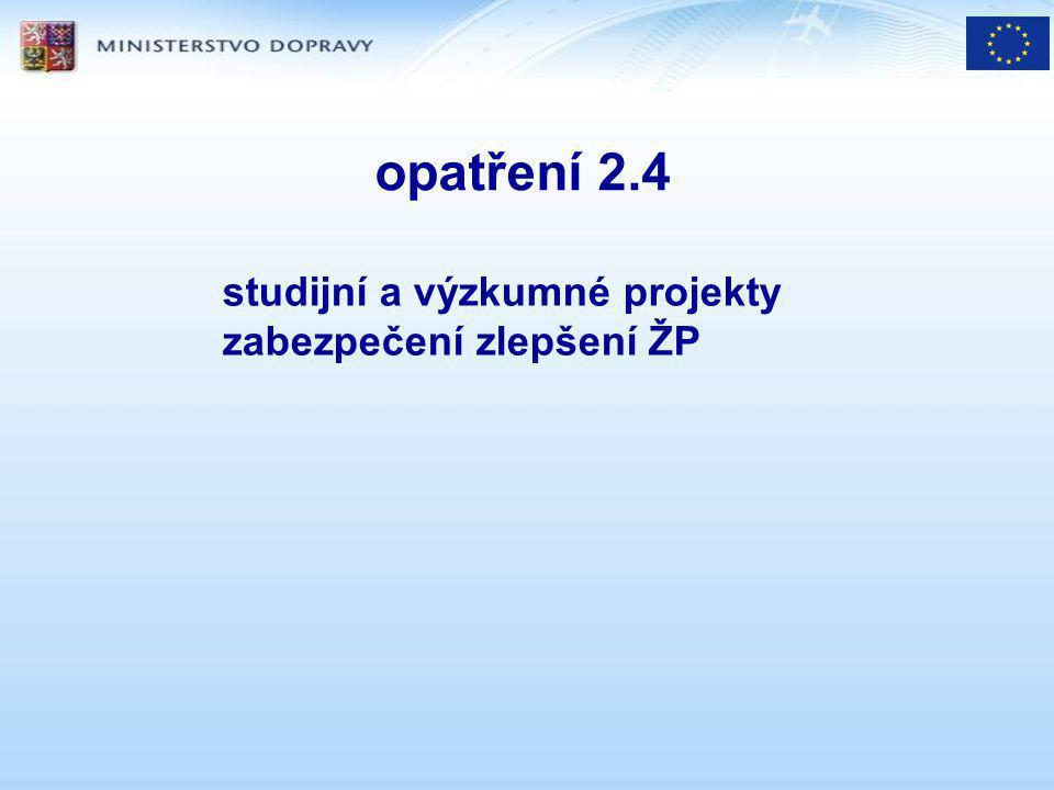opatření 2.4 studijní a výzkumné projekty zabezpečení zlepšení ŽP